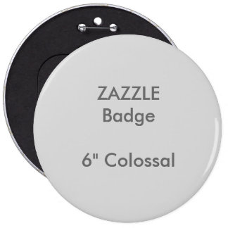 """ZAZZLE Custom Printed 6"""" Colossal Round Badge 6 Inch Round Button"""