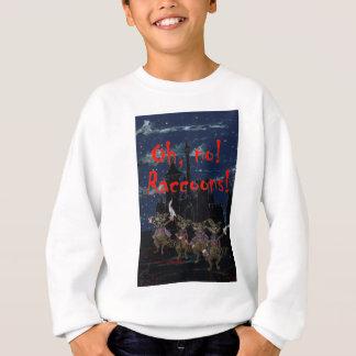 Zazzle ohno raccoonsOh, no! Raccoons! Sweatshirt