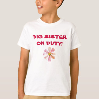zazzle pix 002m, BIG SISTER ON DUTY! T-Shirt