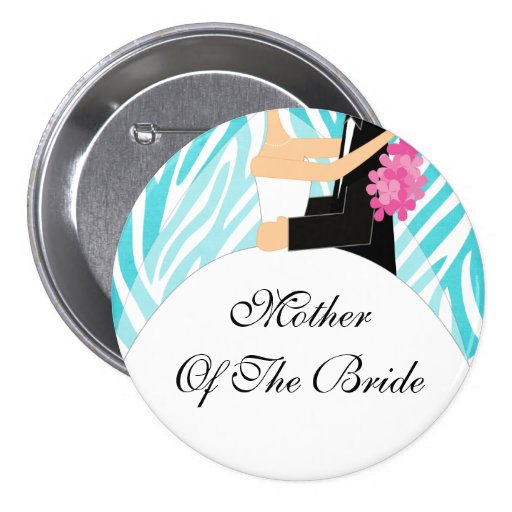 Zebra Mother of the Bride Button / Pin Turquoise