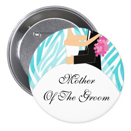 Zebra Mother of the Groom Button / Pin Turquoise