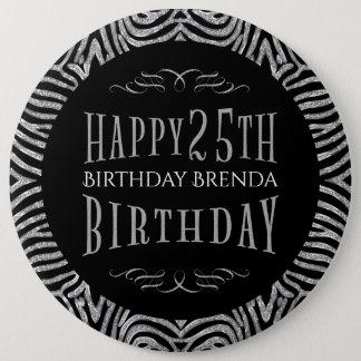Zebra Stripes & Happy 25th Birthday Text Template 6 Inch Round Button