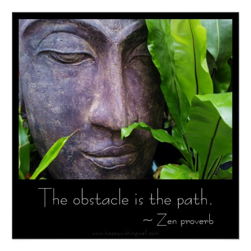 Zen Buddha Obstacle is the Path Poster