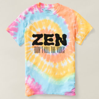 Zen Don't Kill the Vibes T-shirt