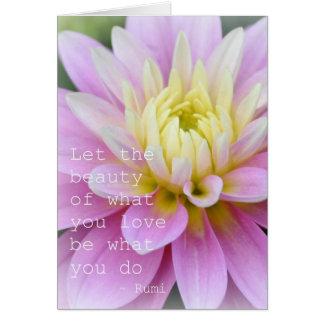 Zen Flower- Dahlia Card Rumi Quote