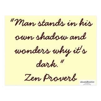 Zen Proverb 1 - educatedbrainfart Postcard