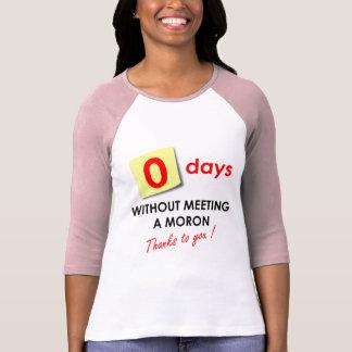 Zero Days Without Meeting a Moron Tees