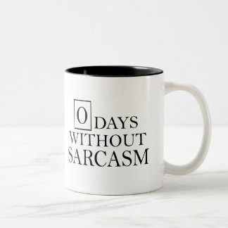 Zero Days Without Sarcasm Mug