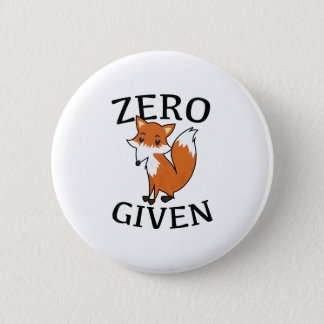 Zero Fox Given 2 Inch Round Button