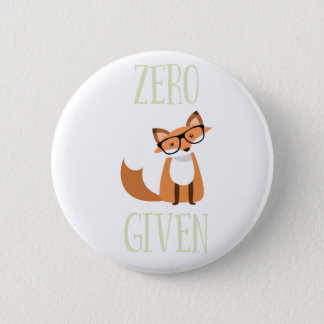 Zero Fox Given Funny Animal Fox 2 Inch Round Button