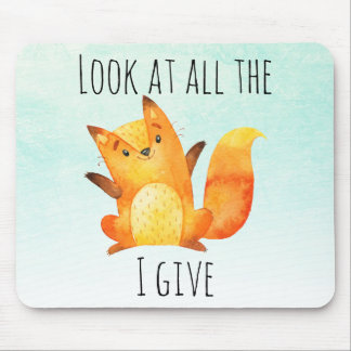 Zero Fox Given | Funny Pun Trendy Mouse Pad
