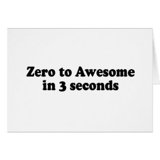 ZERO TO AWESOME IN 3 SECONDS copy Card