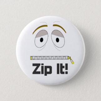 Zip It! 2 Inch Round Button