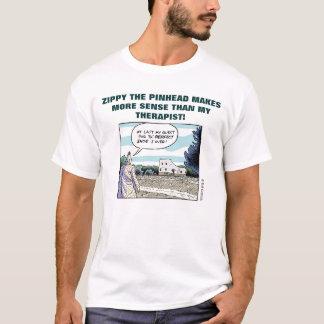 ZIPPY THE PINHEAD MAKES MORE SENSE THAN MY THERAPI T-Shirt
