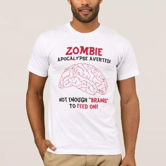 Zombie Apocalypse Averted Not Enough Brains T-Shirt