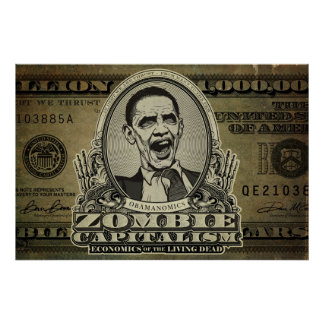 Zombie Capitalism Obama Edition Posters