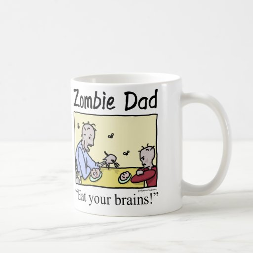 Zombie dad , eat your brains mugs