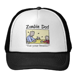 Zombie dad , eat your brains trucker hat