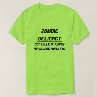 Zombie Delicacy Human brain with brown butter T-Shirt