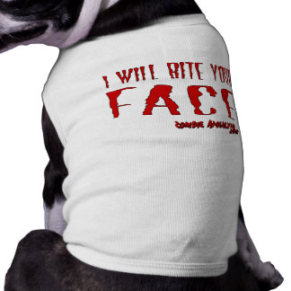 """Zombie Dog Wear! """"I will bite your Face"""" Dog Tshirt"""