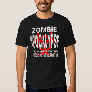 Zombie. Don't get caught with your pants down Shirts