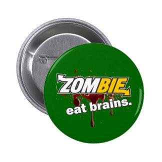 Zombie! Eat brains! 2 Inch Round Button