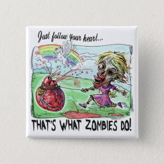 Zombie Follows Bloody Heart 2 Inch Square Button