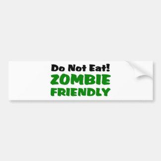 Zombie Friendly Do Not Eat Bumper Sticker