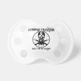Zombie Hunter...Kill or Be Eaten Pacifiers