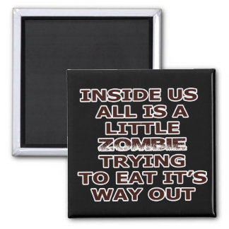 Zombie In Me Square Magnet