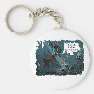 """ZOMBIE """"Isn't Life Great"""" Basic Round Button Keychain"""