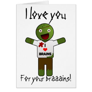 Zombie Loves You For Your Brains! Card