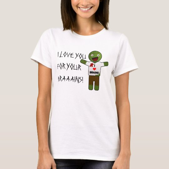 Zombie Loves You For Your Brains Tee