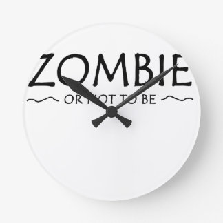 Zombie or not to be round clock