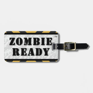 Zombie Ready Luggage Tag / Gear Tag