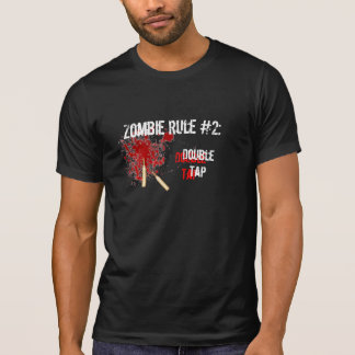 Zombie Rule #2: Double Tap T Shirt