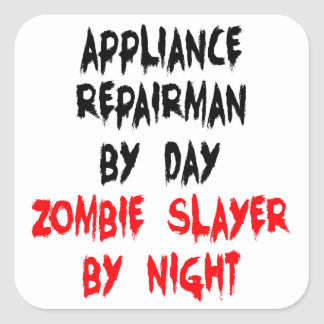 Zombie Slayer Appliance Repairman Square Sticker