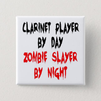 Zombie Slayer Clarinet Player 2 Inch Square Button