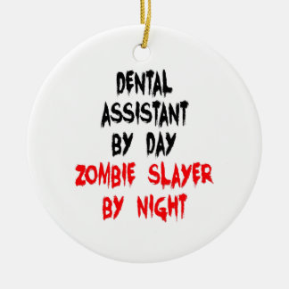 Zombie Slayer Dental Assistant Ceramic Ornament
