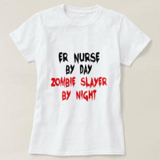 Zombie Slayer ER Nurse T-Shirt