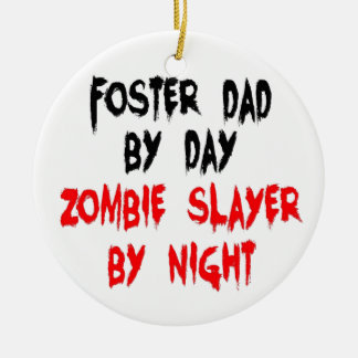 Zombie Slayer Foster Dad Ceramic Ornament