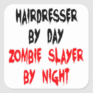 Zombie Slayer Hairdresser Square Sticker