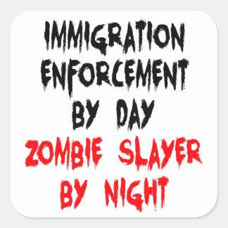 Zombie Slayer Immigration Enforcement Worker Square Sticker