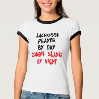 Zombie Slayer Lacrosse Player T-Shirt