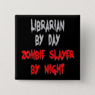 Zombie Slayer Librarian 2 Inch Square Button