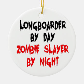 Zombie Slayer Longboarder Ceramic Ornament
