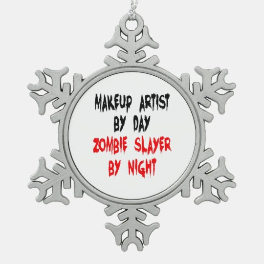 Zombie Slayer Makeup Artist Pewter Snowflake Ornament