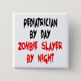 Zombie Slayer Pediatrician 2 Inch Square Button