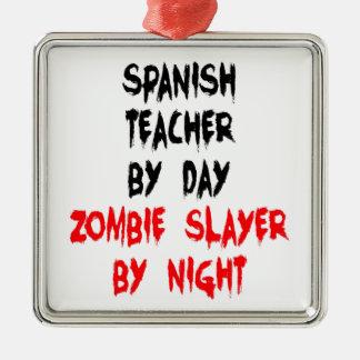 Zombie Slayer Spanish Teacher Metal Ornament