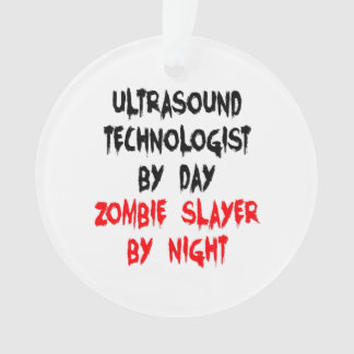 Zombie Slayer Ultrasound Technologist Ornament